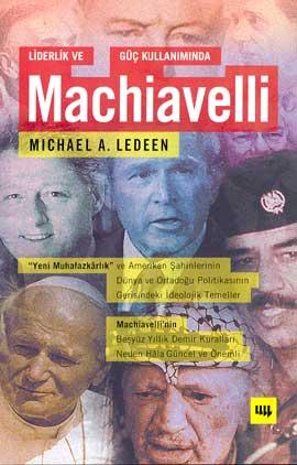 Liderlik Ve Güç Kullanımında Machiavelli – Micheal A. Ledeen