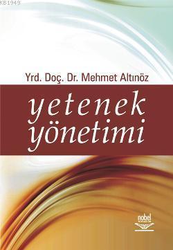 Yetenek Yönetimi – Yard. Doç. Dr. Mehmet Altınöz